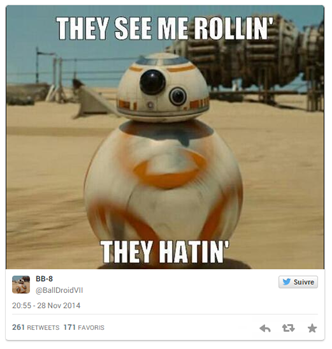 "BB8 meme Star Wars 7 Trailer :""They See me rollin' they hatin' "" par BallDroidVII"